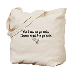 Your Opinion, Your Mouth Tote Bag