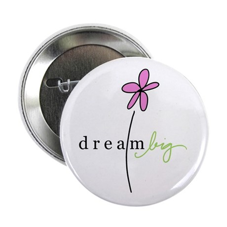 Dream Big Button
