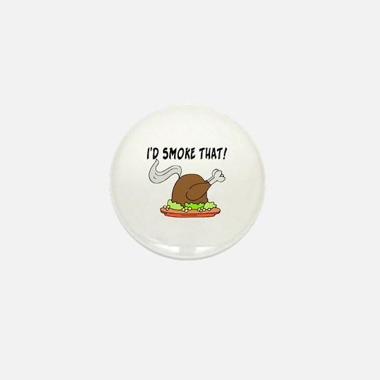 I'd Smoke That Turkey Mini Button