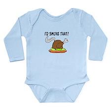 I'd Smoke That Turkey Long Sleeve Infant Bodysuit