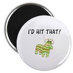I'd Hit That Pinata Magnet