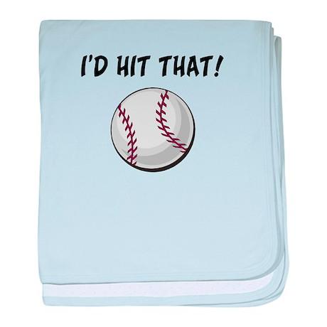 I'd Hit That Baseball baby blanket