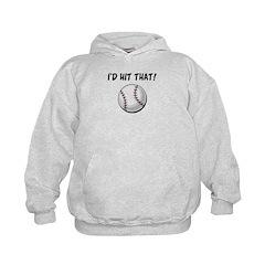 I'd Hit That Baseball Hoodie