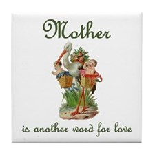 Mother is another word for love (stork) Tile Coast