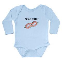I'd Lei That Long Sleeve Infant Bodysuit