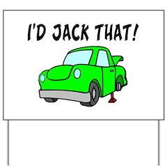 I'd Jack That Yard Sign