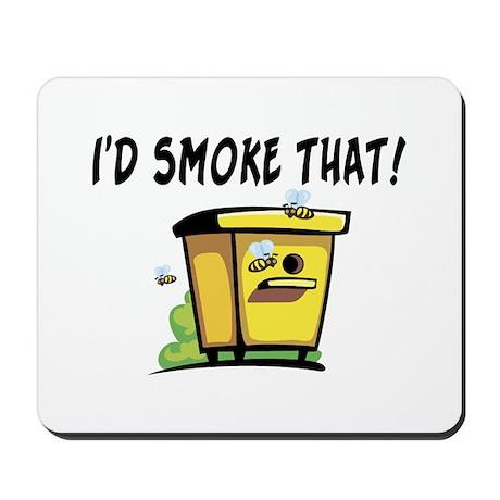I'd Smoke That Bee Hive Mousepad