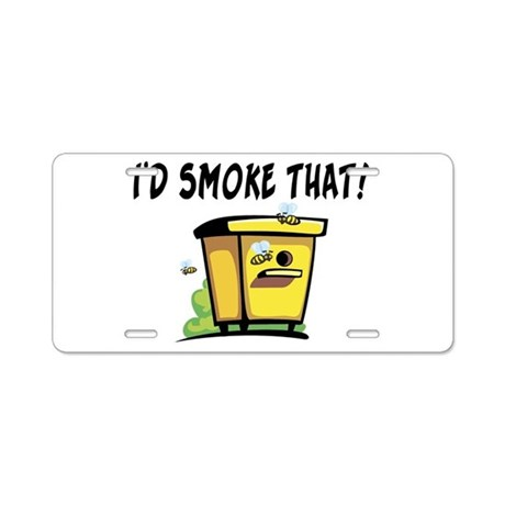 I'd Smoke That Bee Hive Aluminum License Plate