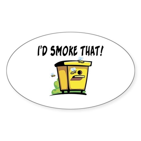 I'd Smoke That Bee Hive Sticker (Oval)