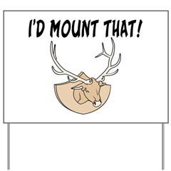 I'd Mount That Head Yard Sign