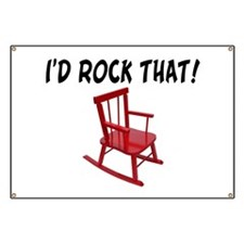 I'd Rock That Chair Banner
