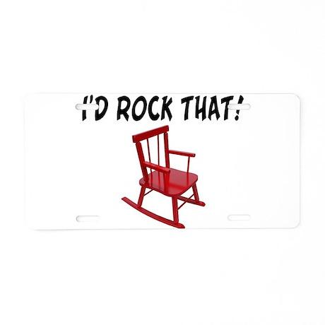 I'd Rock That Chair Aluminum License Plate