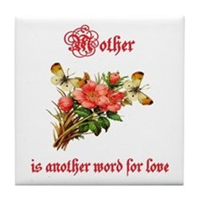 Mother is another word for love (red) Tile Coaster