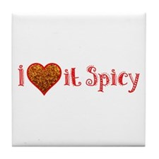 I Love it Spicy Tile Coaster