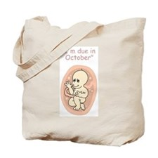 I'm due in October  Tote Bag