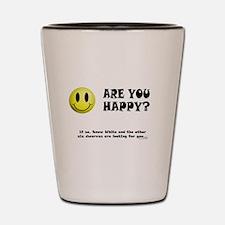 Happy? Shot Glass