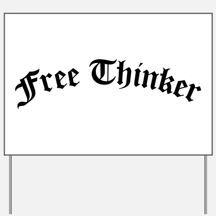 Free Thinker (Old Style) Yard Sign