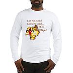 Im Not a Bitch Long Sleeve T-Shirt