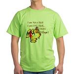 Im Not a Bitch Green T-Shirt