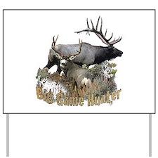 Big game elk and deer Yard Sign