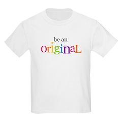 be an original Kids T-Shirt