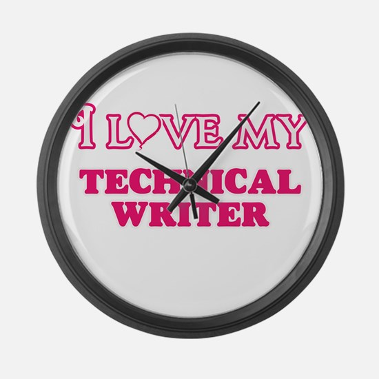 I love my Technical Writer Large Wall Clock