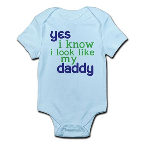 looks like daddy! Infant Bodysuit