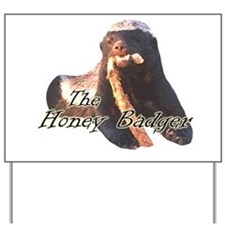 The Honey Badger Yard Sign