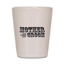 Mother of the Groom - Western Shot Glass
