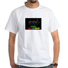 Talk is Cheap Shirt