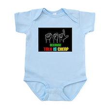Talk is Cheap Infant Bodysuit