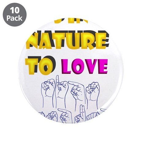 "It's in my nature 3.5"" Button (10 pack)"