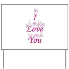 I Love You fingerspelled Yard Sign