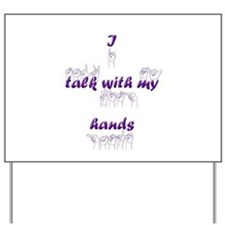 I talk with my hands Yard Sign