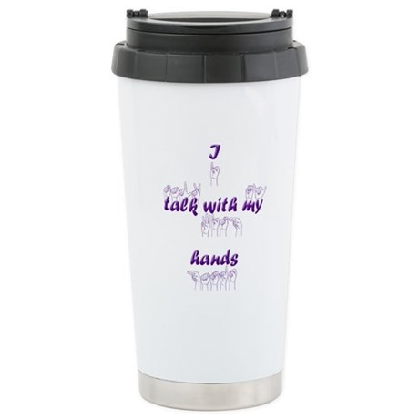 I talk with my hands Stainless Steel Travel Mug