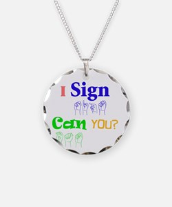 I sign can you? in ASL Necklace