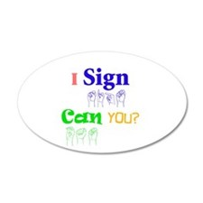 I sign can you? in ASL 22x14 Oval Wall Peel