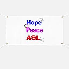 Hope, Peace, ASL Banner