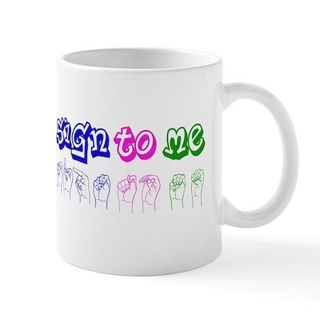 Sign to Me Mug