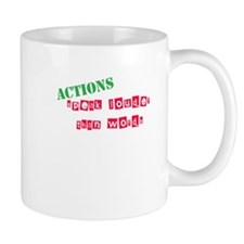 Action speak louder than word Mug