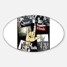Deaf hands talk Sticker (Oval)