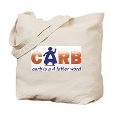 Carb is a 4 Letter Word Tote Bag