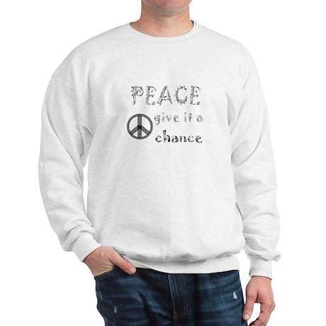 Peace Give it a Chance! Sweatshirt