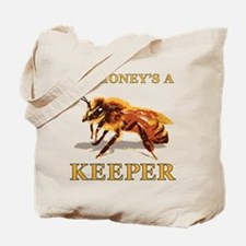 My Honey's a Keeper Tote Bag