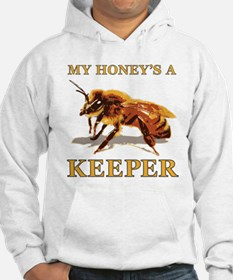 My Honey's a Keeper Hoodie
