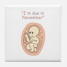 I'm due in November Tile Coaster