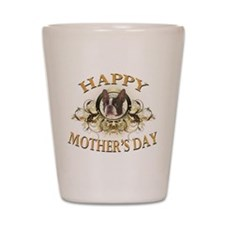 Happy Mother's Day Boston Terrier Shot Glass