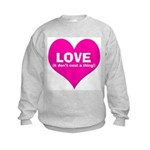 Love Don't Cost Kids Sweatshirt