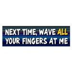 Wave All Your Fingers Bumper Sticker