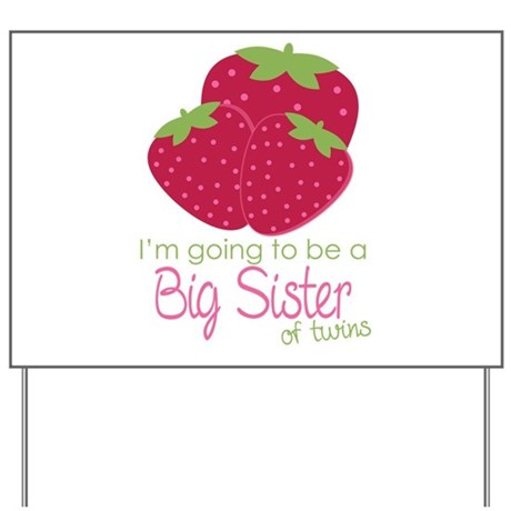 Berry Sister 2Be Twins Yard Sign